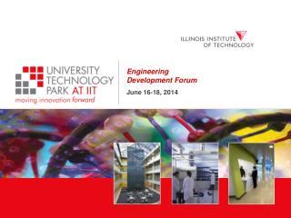 Engineering Development Forum June 16-18, 2014