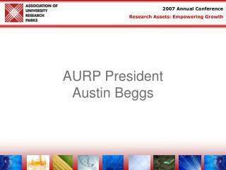 AURP President  Austin Beggs