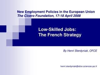Low-Skilled Jobs:  The French Strategy