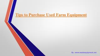Tips to Purchase Used Farm Equipment