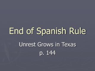 End of Spanish Rule
