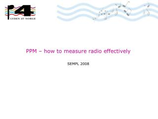 PPM – how to measure radio effectively