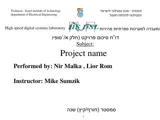 Performed  by:  Nir Malka  ,  Lior  Rom Instructor:  Mike  Sumzik