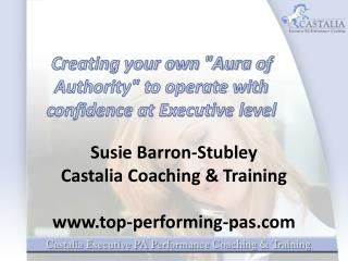 """Creating your own """"Aura of Authority"""" to operate with confidence at Executive level"""