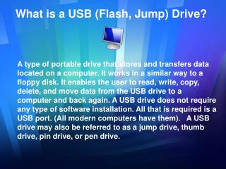 What is a USB (Flash, Jump) Drive?