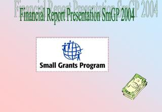 Financial Report Presentation SmGP 2004