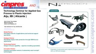 Examples of automotive parts made by Cinpres customers with our AIM technologies.
