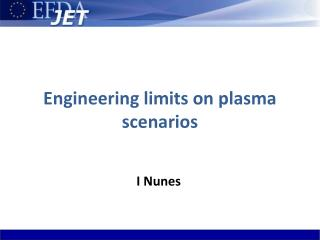 Engineering limits on plasma scenarios