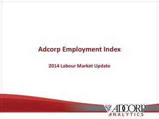 Adcorp Employment Index 2014 Labour Market Update