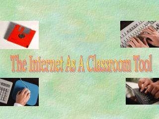 The Internet As A Classroom Tool