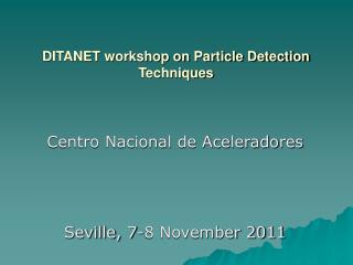 DITANET workshop on Particle Detection Techniques
