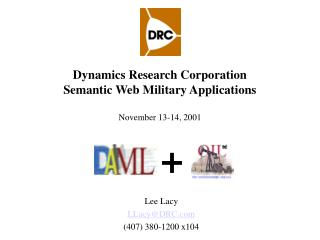 Dynamics Research Corporation Semantic Web Military Applications November 13-14, 2001