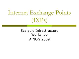 Internet Exchange Points (IXPs)
