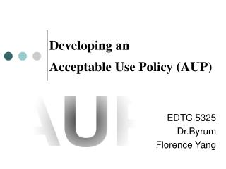 Developing an Acceptable Use Policy (AUP)