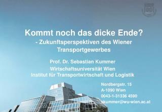 Kommt noch das dicke Ende? - Zukunftsperspektiven des Wiener Transportgewerbes