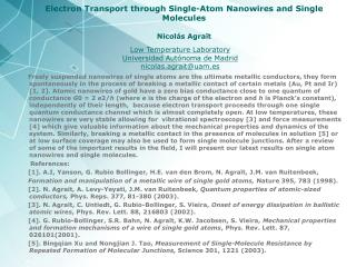 Electron Transport through Single-Atom Nanowires and Single Molecules Nicolás Agraït