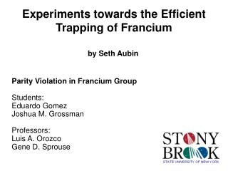 Experiments towards the Efficient Trapping of Francium