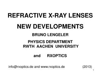 REFRACTIVE X-RAY LENSES   NEW DEVELOPMENTS BRUNO LENGELER