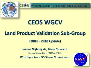 CEOS WGCV Land Product Validation Sub-Group 2009   2010 Update