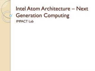 Intel Atom Architecture   Next Generation Computing