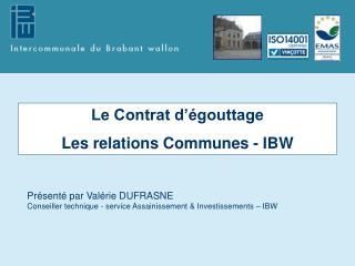 Le Contrat d'égouttage Les relations Communes - IBW