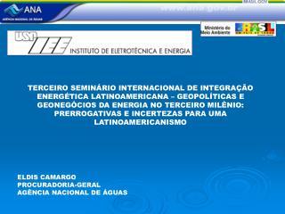 ELDIS CAMARGO PROCURADORIA-GERAL AGÊNCIA NACIONAL DE ÁGUAS