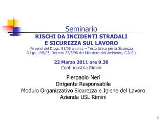 Pierpaolo Neri Dirigente Responsabile Modulo Organizzativo Sicurezza e Igiene del Lavoro