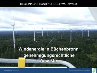 Windenergie in Büchenbronn   genehmigungsrechtliche Aspekte