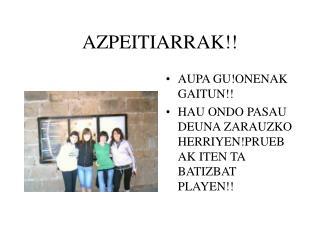 AZPEITIARRAK!!