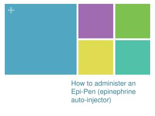 How to administer an Epi-Pen (epinephrine auto-injector)