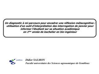 Didier SALMON Faculté universitaire des Sciences agronomiques de Gembloux