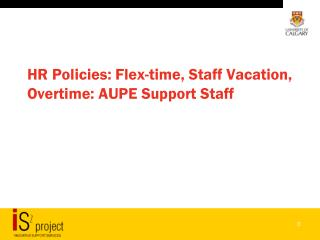 HR Policies: Flex-time, Staff Vacation, Overtime: AUPE Support Staff