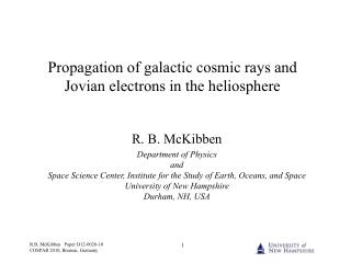 Propagation of galactic cosmic rays and Jovian electrons in the heliosphere