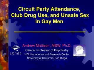 Circuit Party Attendance,  Club Drug Use, and Unsafe Sex in Gay Men
