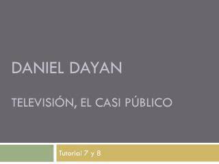 Daniel Dayan Televisión, el casi público