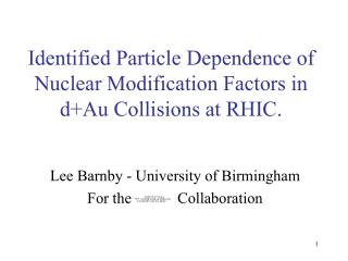 Identified Particle Dependence of Nuclear Modification Factors in d+Au Collisions at RHIC.