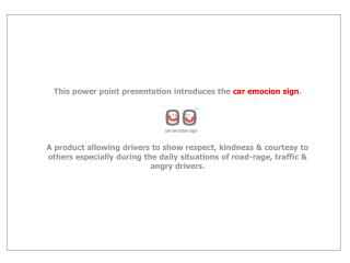 This power point presentation introduces the  car emocion sign .