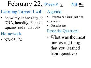 February 22,  Week #   7 NB - 96