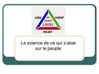 La science de ce qui s'abat sur le peuple