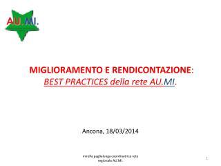 MIGLIORAMENTO E RENDICONTAZIONE :  BEST PRACTICES della rete  AU. MI .
