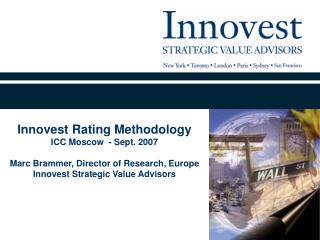 Innovest Rating Methodology ICC Moscow  - Sept. 2007 Marc Brammer, Director of Research, Europe