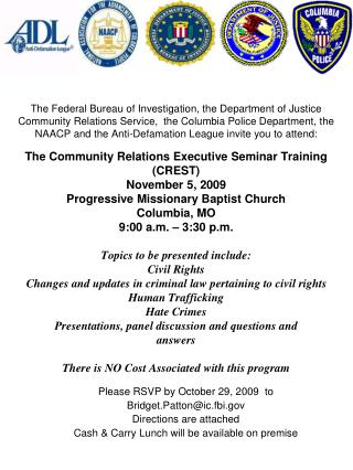 Please RSVP by October 29, 2009  to  Bridget.Patton@ic.fbi Directions are attached