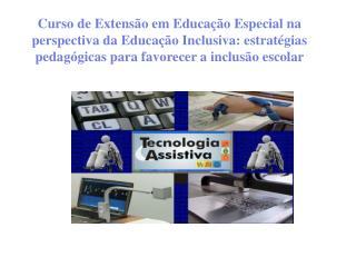 5. O ensino de Braille, sorobã e tecnologias assistivas.