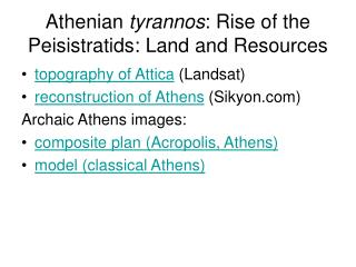 Athenian tyrannos: Rise of the Peisistratids: Land and Resources