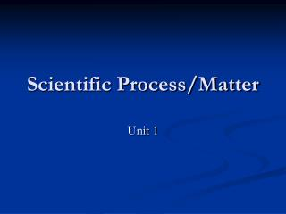 Scientific Process/Matter