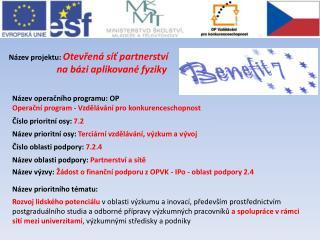 Název operačního programu: OP Operační program - Vzdělávání pro konkurenceschopnost