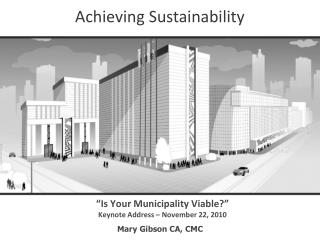 """Is Your Municipality Viable?"" Keynote Address – November 22, 2010"