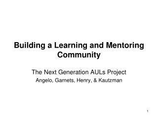Building a Learning and Mentoring Community