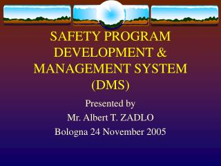 SAFETY PROGRAM DEVELOPMENT & MANAGEMENT SYSTEM (DMS)