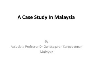 A Case Study In Malaysia